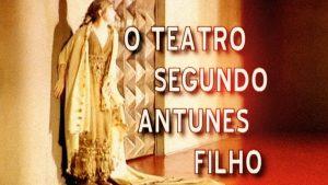 Legado cênico de Antunes Filho no Sesc Digital